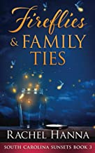 Fireflies & Family Ties (South Carolina Sunsets)