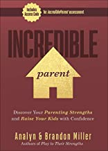 Incredible Parent: Discover Your Parenting Strengths and Raise Your Kids with Confidence