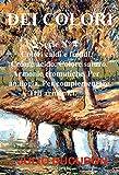 DEI COLORI: Colori caldi e freddi. Colore acido. Colore saturo. Armonie cromatiche. (Italian Edition)