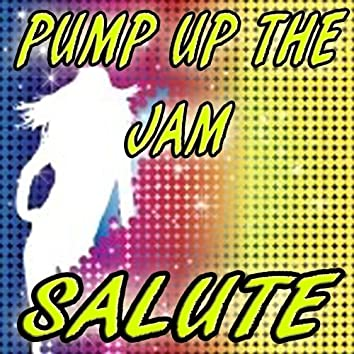 Pump Up the Jam (Salute)