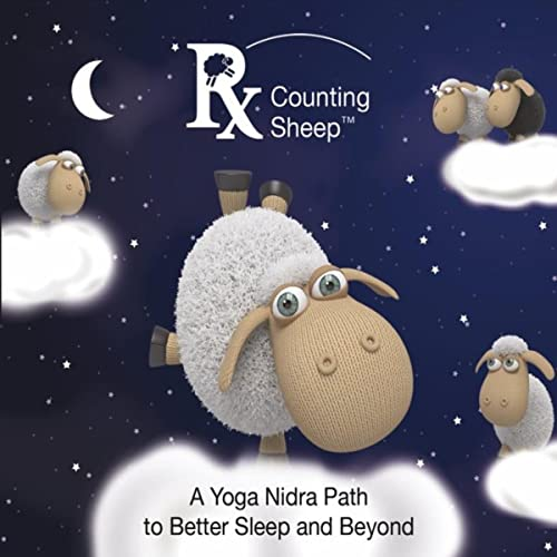Rx Counting Sheep: A Yoga Nidra Path to Better Sleep and ...