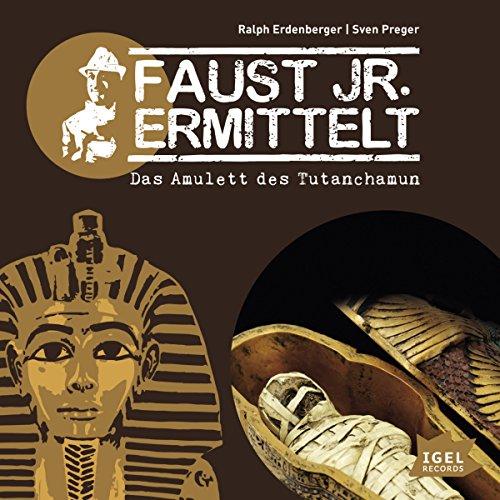 Das Amulett des Tutanchamun (Faust jr. ermittelt 05) Titelbild