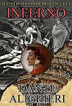 Inferno: [Edição Anotada e Ilustrada] por [Dante Alighieri, Sandro Botticelli, José Pedro Xavier Pinheiro]