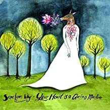 Your Heart Is A Glorious by Sometymes Why (Aoife O'donovan (2009-03-10)