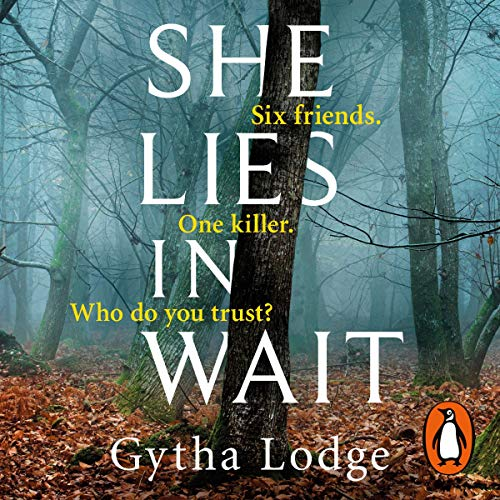 She Lies in Wait                   By:                                                                                                                                 Gytha Lodge                               Narrated by:                                                                                                                                 Gytha Lodge,                                                                                        Joe Coen,                                                                                        Aimee-Ffion Edwards,                   and others                 Length: 10 hrs and 50 mins     22 ratings     Overall 4.1