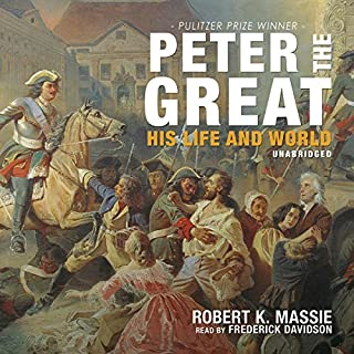 Peter the Great     His Life and World              By:                                                                                                                                 Robert K. Massie                               Narrated by:                                                                                                                                 Frederick Davidson                      Length: 43 hrs and 38 mins     781 ratings     Overall 4.3