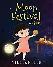 Moon Festival Wishes: Moon Cake and Mid-Autumn Festival Celebration (Fun Festivals)