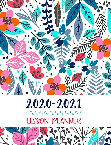 Lesson Planner: Teacher Agenda For Class Organization and Planning | Weekly and Monthly Academic Year (July - August) | Blue Floral (2020-2021)