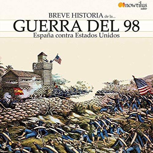 Breve historia de la Guerra del 98 audiobook cover art