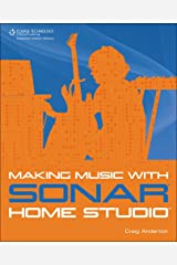 Making Music with SONAR Home Studio Paperback