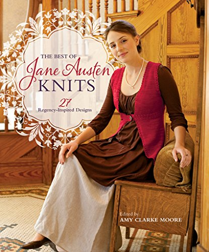 The Best Of Jane Austen Knits: 27 Regency-Inspired Designs (English Edition)