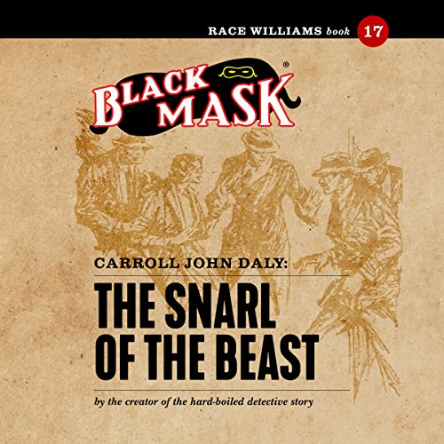 The Snarl of the Beast: Race Williams #17 (Black Mask) cover art