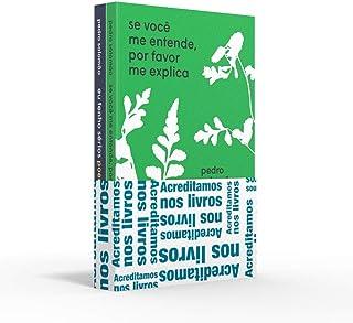 Coletânea Pedro Salomão - Acreditamos nos livros: Se você me entende, por favor me explica / Eu tenho sérios poemas mentais
