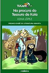 Na procura do tesouro de Kola (Premio Edebé Infantil 2011) (Tucán Verde Book 4) (Galician Edition) Kindle Edition