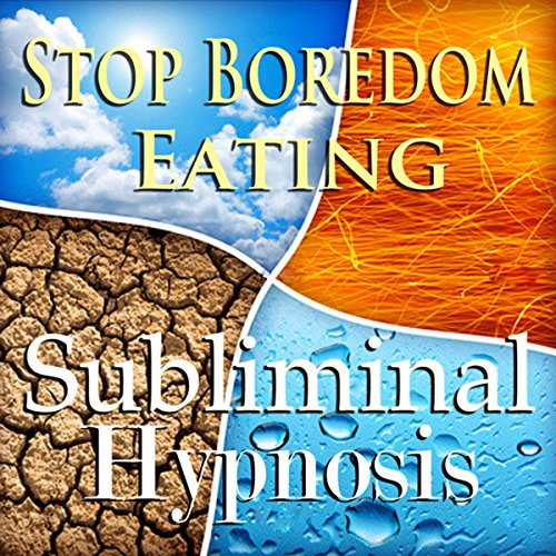 Stop Boredom Eating Subliminal Affirmations audiobook cover art