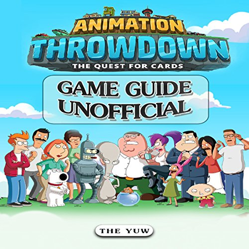 Animation Throwdown: The Quest for Cards Game Guide Unofficial audiobook cover art