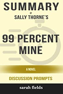 Summary of 99 Percent Mine: A Novel by Sally Thorne - Discussion Prompts