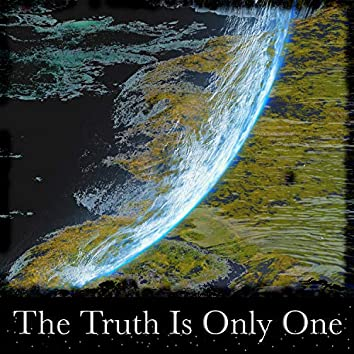 The Truth Is Only One