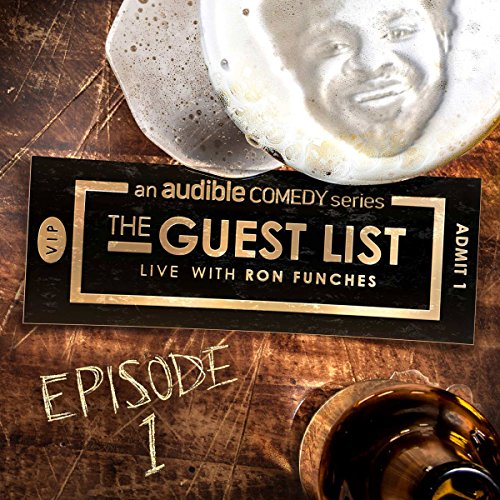 Ep. 1: Ron Funches' Secrets (The Guest List) audiobook cover art