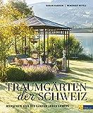 Fasolin, S: Traumgärten der Schweiz
