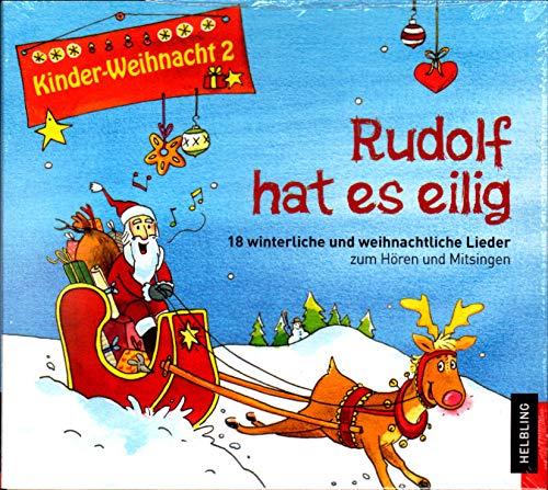 Kinder-Weihnacht 2: Rudolf hat es eilig, CD - 18 winterliche und weihnachtliche Lieder zum Hören und Mitsingen - Helbling Verlag 9783850617833