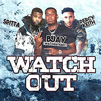 Watch Out (feat. Spitta & Percy Keith)
