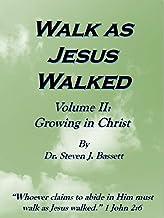 Walk as Jesus Walked - Volume II: Growing in Christ