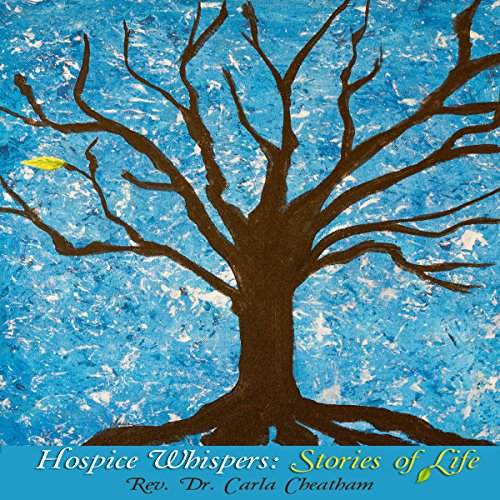 Hospice Whispers: Stories of Life audiobook cover art