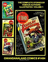The Complete Stories By Famous Authors Illustrated: Volume 1: Gwandanaland Comics #1484 -- Every Story A Masterpiece Told ...