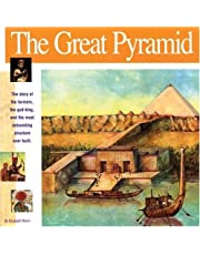 Great Pyramid: The Story of the Farmers, the God-King and the Most Astonding Structure Ever Built (Wonders of the World)