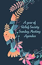A Year of Relief Society Sunday Meeting Agendas: 5.5x8.5 50 page Mormon Agenda Journal (Relief Society Presidency Stationary)