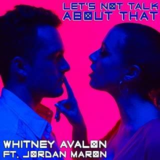 Let's Not Talk About That (feat. Jordan Maron)