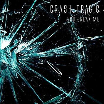 You Break Me