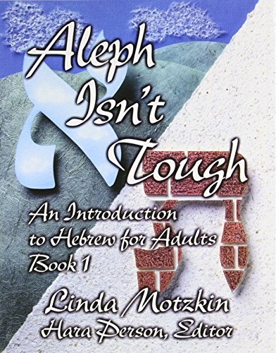 Aleph Isn't Tough: An Introduction to Hebrew for Adults