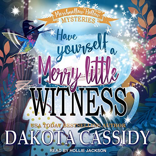 Have Yourself a Merry Little Witness Audiobook By Dakota Cassidy cover art