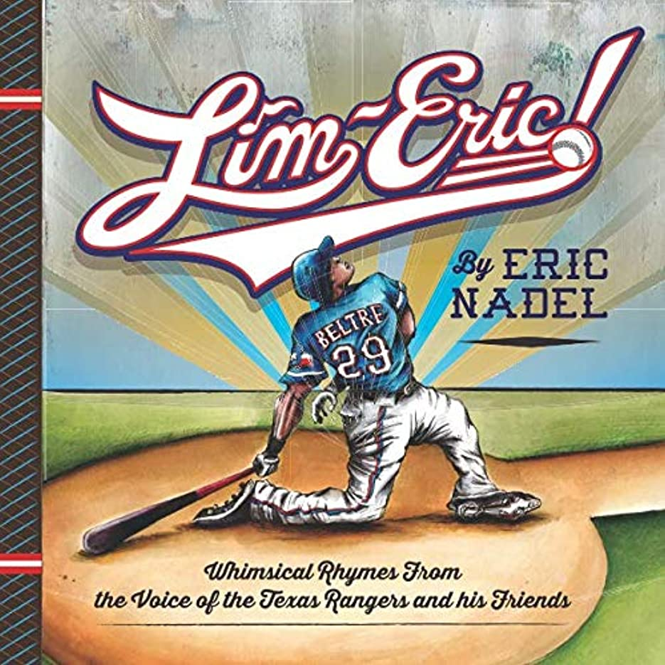 精神的に思い出すマッシュLIM-ERIC!: Whimsical Rhymes From the Voice of the Texas Rangers and his Friends