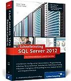 Schnelleinstieg SQL Server 2012: Inkl. zahlreicher Praxisworkshops ? Backup, Server-Sicherheit, Skalierbarkeit, Performance-Tuning, Troubleshooting, BI, T-SQL u.v.m. (Galileo Computing) - Daniel Caesar