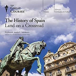 The History of Spain: Land on a Crossroad                   By:                                                                                                                                 Joyce E. Salisbury,                                                                                        The Great Courses                               Narrated by:                                                                                                                                 Joyce E. Salisbury                      Length: 12 hrs and 4 mins     522 ratings     Overall 4.5