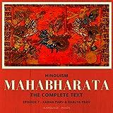 Hinduism: Mahabharata - The Complete Text, Episode 7 - Karna Parv & Shalya Parv (Language - Hindi)