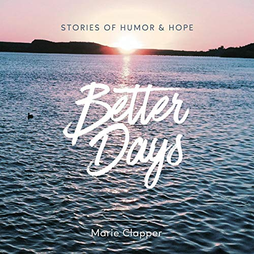 Listen Better Days: Stories of Humor and Hope audio book