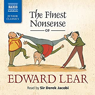 The Finest Nonsense of Edward Lear                   By:                                                                                                                                 Edward Lear                               Narrated by:                                                                                                                                 Sir Derek Jacobi                      Length: 1 hr and 16 mins     3 ratings     Overall 4.7