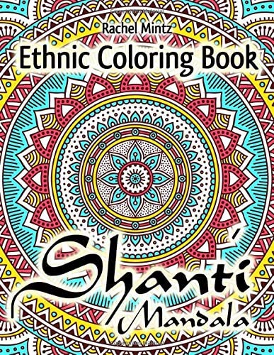 Shanti Mandala Ethnic Coloring Book Anti Stress Designs With Oriental Ornaments For Adults Teenagers product image