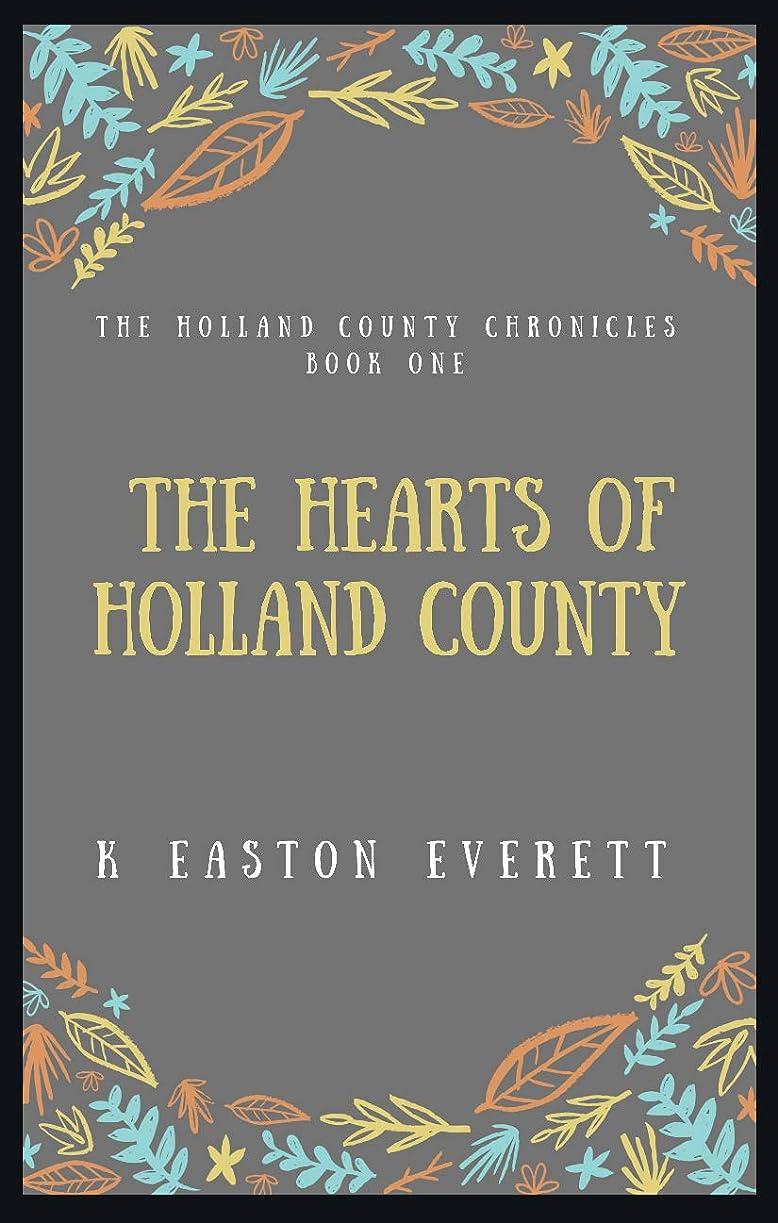 投資するトリップ科学的The Hearts of Holland County (The Holland County Chronicles Book 1) (English Edition)