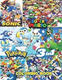 Sonic, Super Mario, Pokemon   3-in-1 coloring book: Great Coloring Book for Kids with Sonic, Super Mario and Pokemon Characters