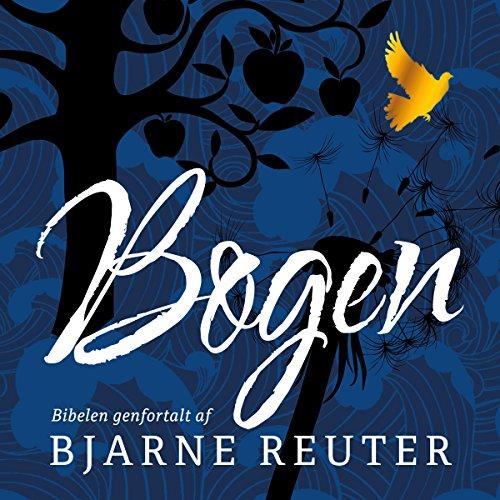 Bogen: Biblen genfortalt af Bjarne (Danish Edition)                   By:                                                                                                                                 Bjarne Reuter                               Narrated by:                                                                                                                                 Torben Sekov                      Length: 6 hrs and 49 mins     Not rated yet     Overall 0.0