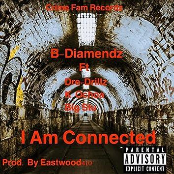 I Am Connected (feat. Dre-Drillz, K.Ochoa & Big Stu)