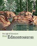 Meet Edmontosaurus (Age of Dinosaurs)