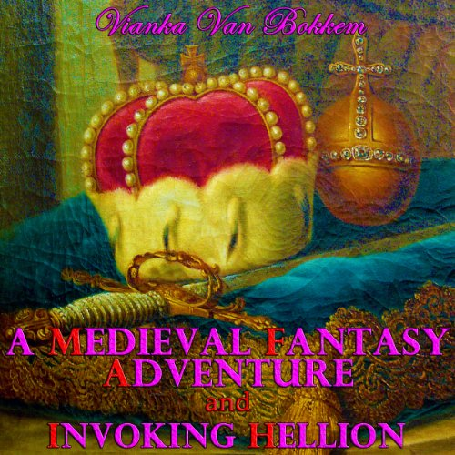 A Medieval Fantasy Adventure and Invoking Hellion audiobook cover art