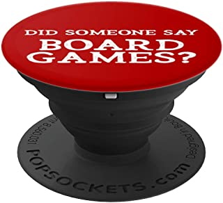 Did Someone Say Board Games Board Gamer Gift - PopSockets Grip and Stand for Phones and Tablets