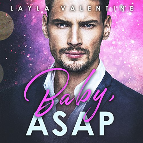 Baby, ASAP - A Billionaire Buys a Baby Romance audiobook cover art